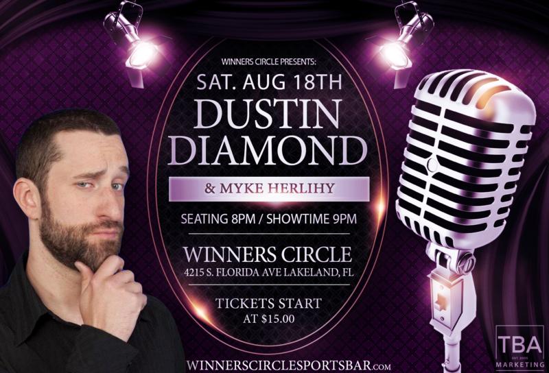 Dustin Diamond Aug 18th at Winners Circle Lakeland, FL