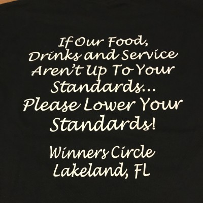 Winners Circle - Lower Your Standards - Shirt