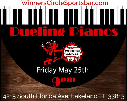Sat. May 25th - Dueling Piano's - Lakeland Florida