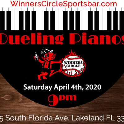 Dueling Pianos - Lakeland Winners Circle - Apr 4th, 2020
